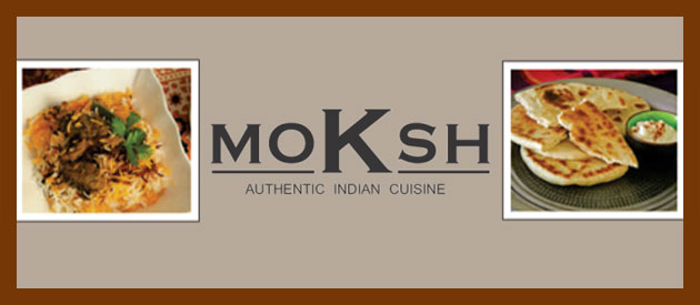 MOKSH AUTHENTIC INDIAN RESTAURANT